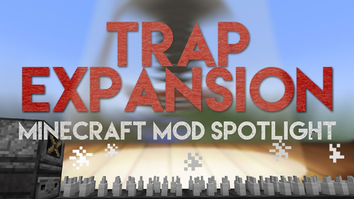Trap Expansion Mod for Minecraft 1.13.2/1.12.2
