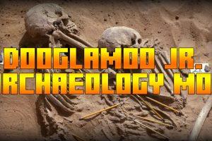 Dooglamoo Jr. Archaeology Mod