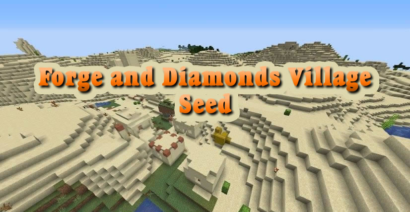 Forge and Diamonds Village Seed 1.14.4
