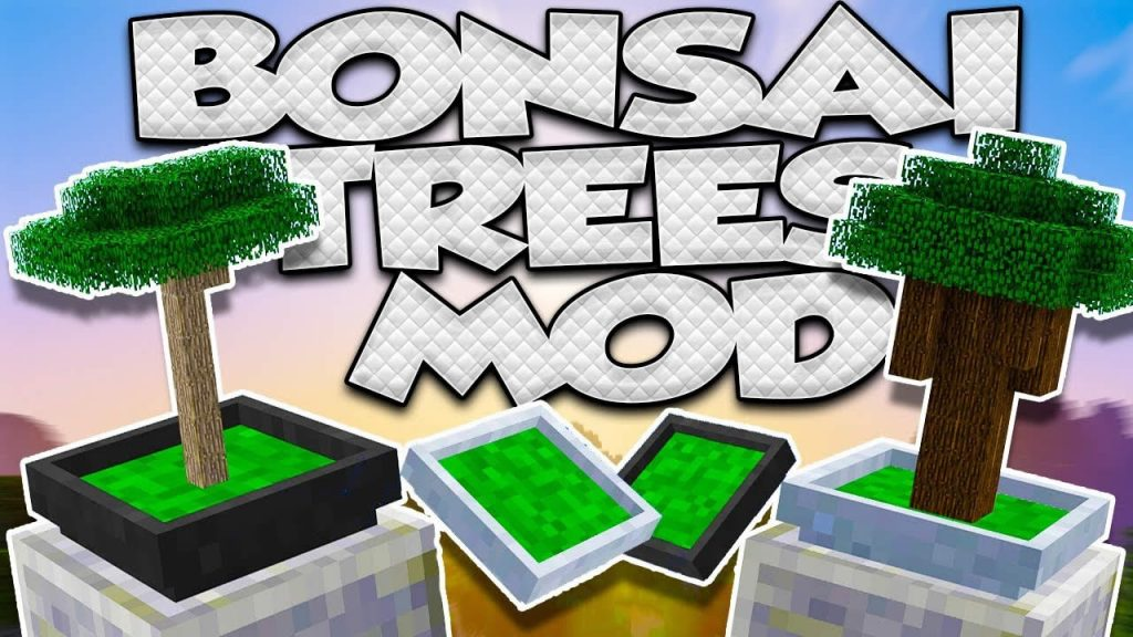 Bonsai Trees Mod