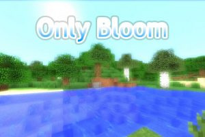Only Bloom Shaders Mod
