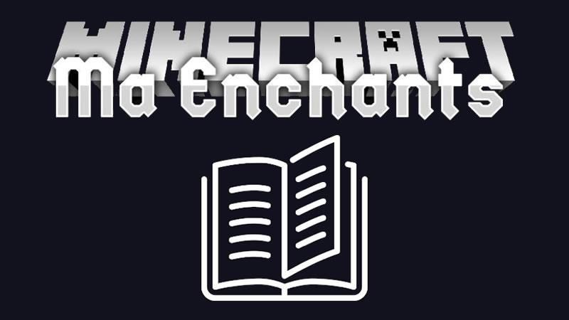 Ma Enchants Mod for Minecraft