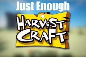 Just Enough HarvestCraft (JEHC)
