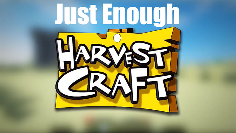 Just Enough HarvestCraft (JEHC)