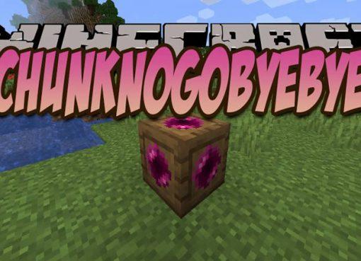 ChunkNoGoByeBye Mod