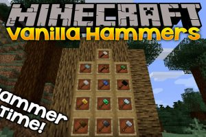 Vanilla Hammers Mod for Minecraft