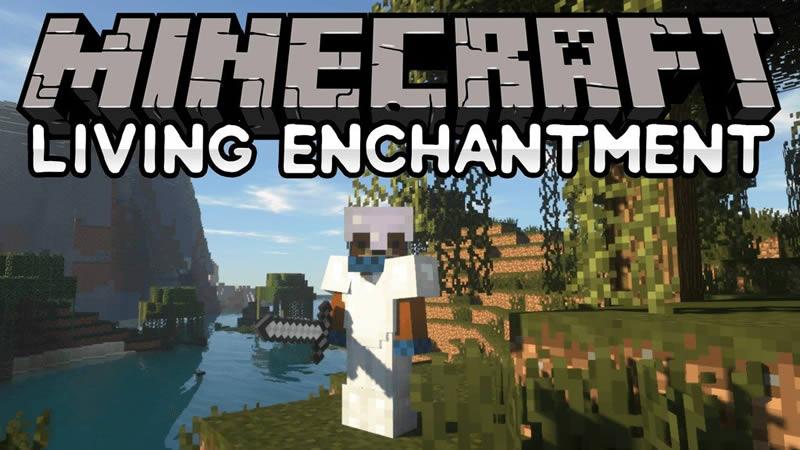Living Enchantment Mod