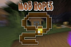 Mob Ropes Mod