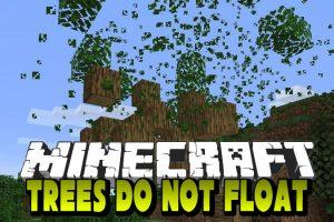 Trees Do Not Float Mod