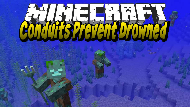 Conduits Prevent Drowned Mod for Minecraft