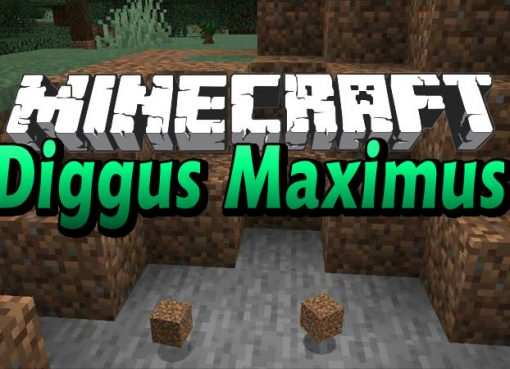 Diggus Maximus Mod for Minecraft