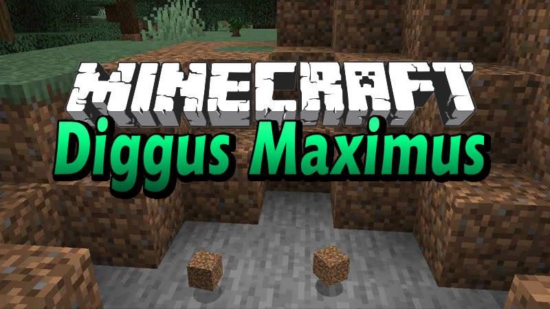 Diggus Maximus Mod for Minecraft