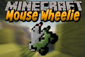 Mouse Wheelie Mod for Minecraft