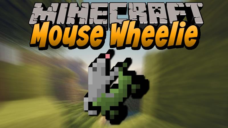 Mouse Wheelie Mod for Minecraft
