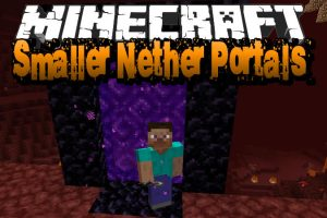 Smaller Nether Portals Mod for Minecraft
