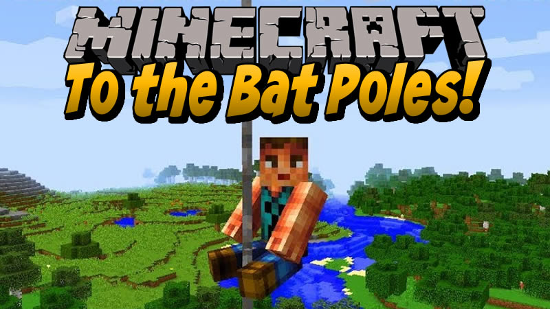 To the Bat Poles Mod for Minecraft
