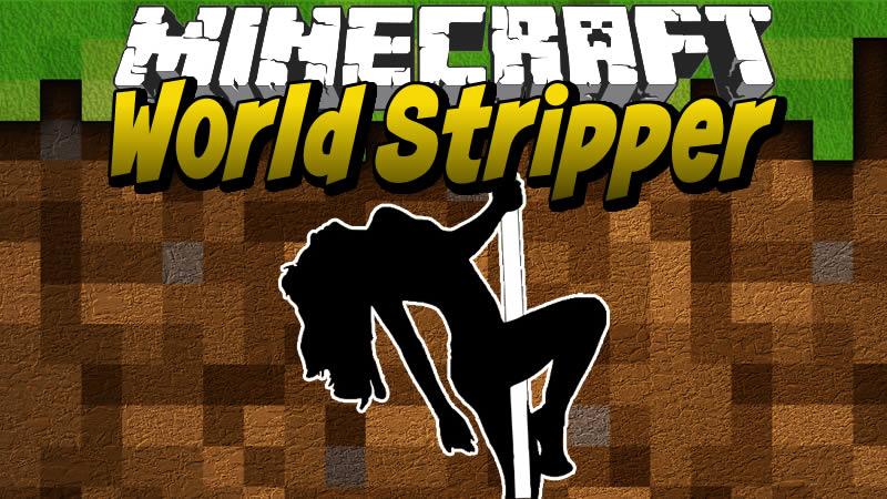 World Stripper Mod for Minecraft