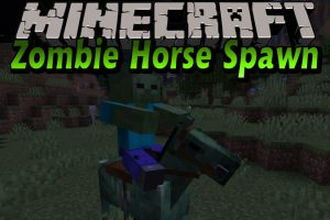 Zombie Horse Spawn Mod for Minecraft