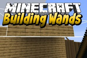 Building Wands Mod for Minecraft