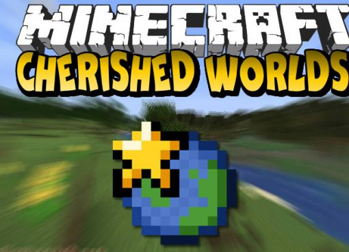 Cherished Worlds Mod for Minecraft