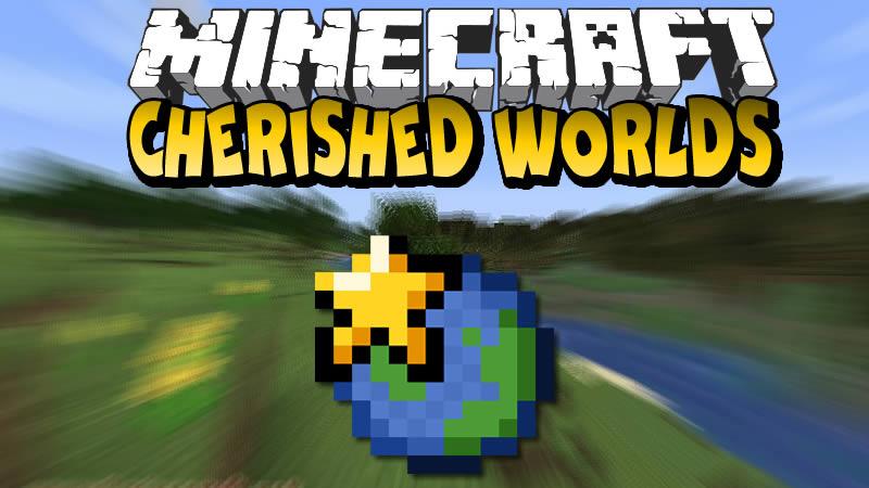 Cherished Worlds Mod for Minecraft