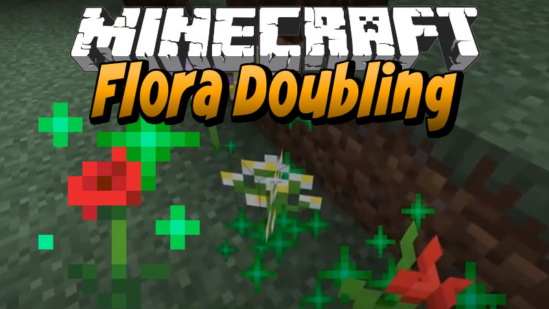 Flora Doubling Mod for Minecraft