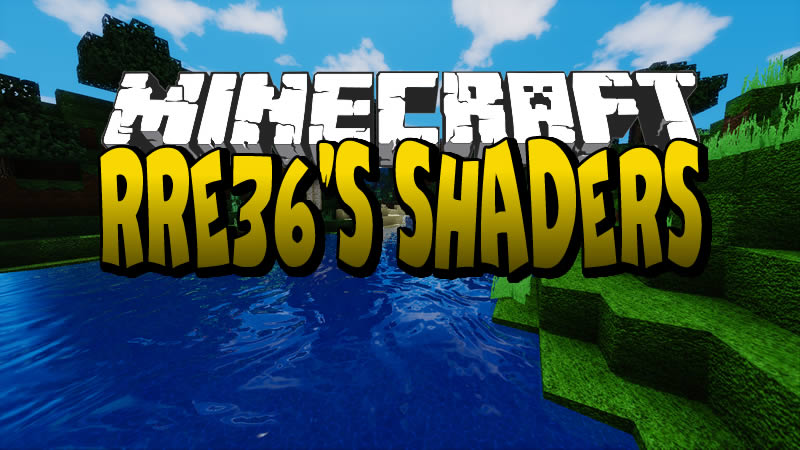 RRe36's Shaders for Minecraft