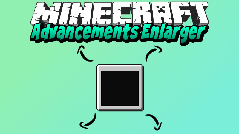 Advancements Enlarger Mod for Minecraft