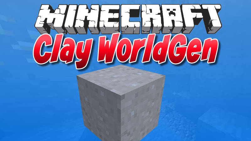 Clay WorldGen Mod for Minecraft