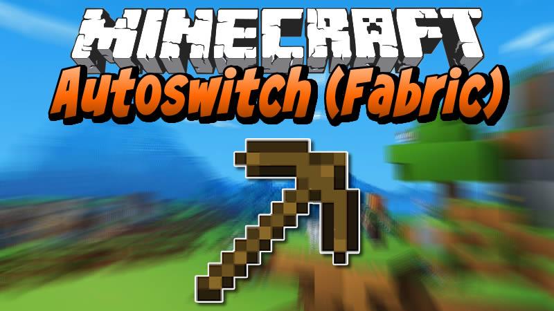 Autoswitch (Fabric) Mod for Minecraft