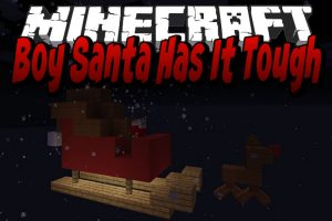 Boy Santa Has It Tough Map for Minecraft