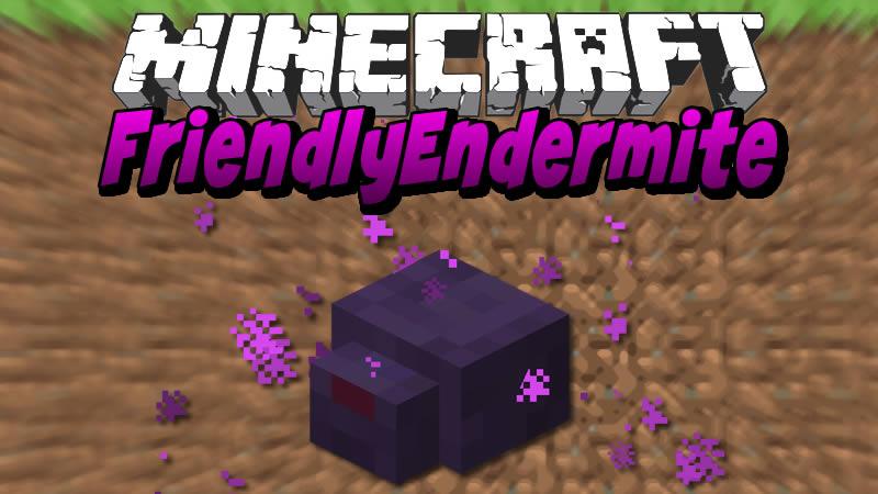 FriendlyEndermite Mod for Minecraft
