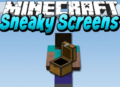 Sneaky Screens Mod for Minecraft
