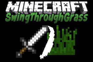 SwingThroughGrass Mod for Minecraft