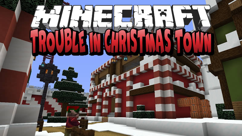 Trouble in Christmas Town Map for Minecraft