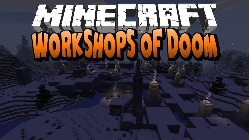 Workshops of Doom Mod for Minecraft