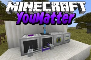 YouMatter Mod for Minecraft