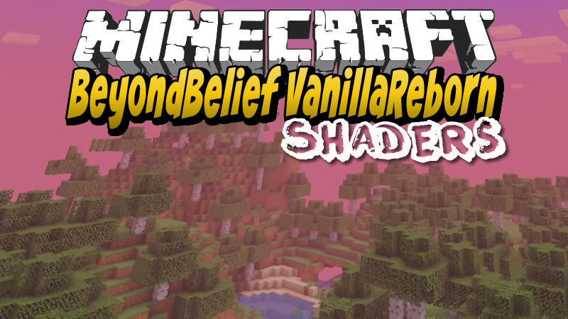 BeyondBelief VanillaReborn Shaders for Minecraft