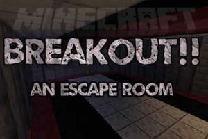 Breakout An Escape Room Map for Minecraft