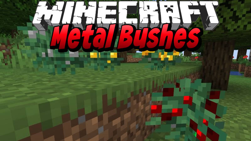 Metal Bushes Mod for Minecraft