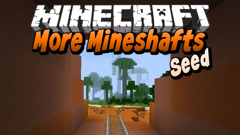 More Mineshafts Seed for Minecraft