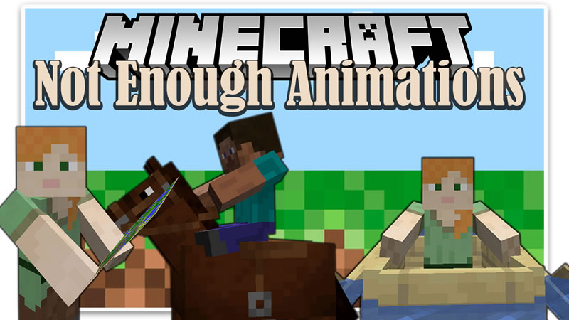 Not Enough Animations Mod for Minecraft