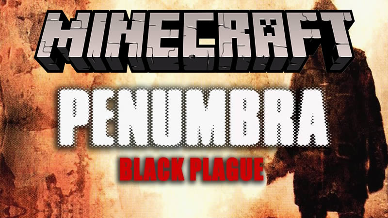 Penumbra Black Plague Map for Minecraft