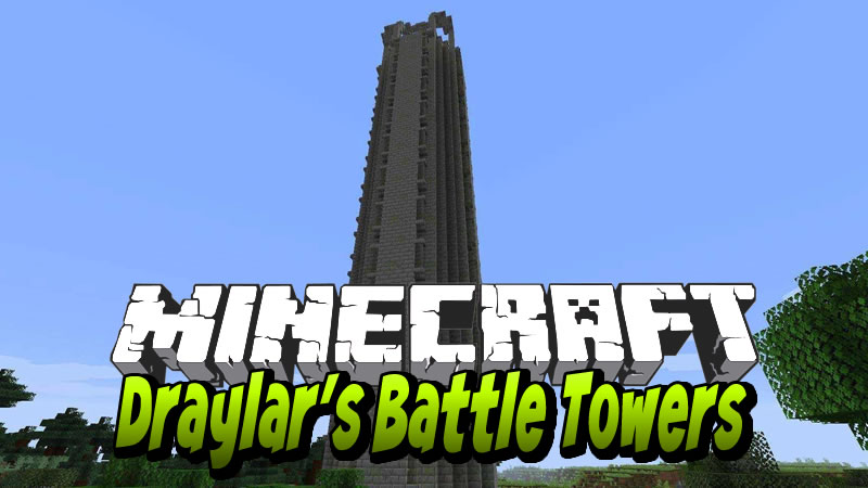 Draylars Battle Towers Mod for Minecraft