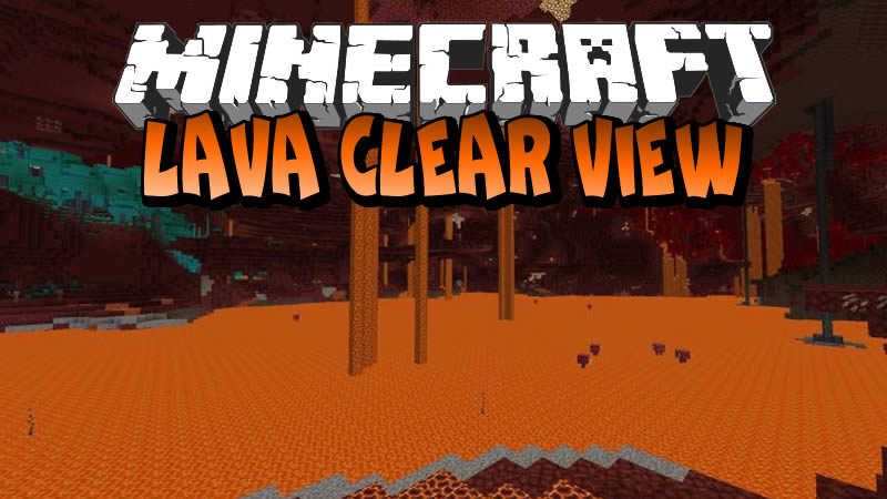 Lava Clear View Mod for Minecraft