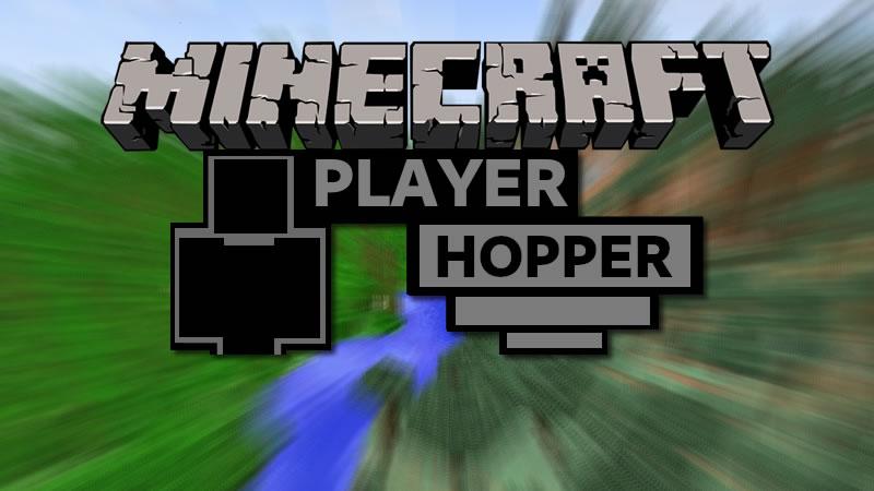 Player Hopper Mod for Minecraft