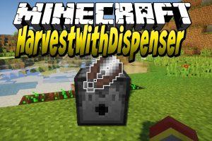 HarvestWithDispenser Mod for Minecraft