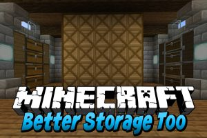 Better Storage Too Mod for Minecraft