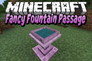 Fancy Fountain Passage Mod for Minecraft